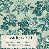 Play & Download La Catharsis 11 - Onzième Édition by Various Artists | Napster