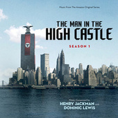 Play & Download The Man In The High Castle: Season One (Music From The Amazon Original Series) by Henry Jackman | Napster