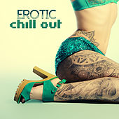 Erotic Chill Out - Massage Background Paty Mix by Various Artists