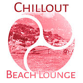 Play & Download Chillout Beach Lounge – Relaxing Music, Beach Relaxation, Tropical Island, Soothing Waves by The Cocktail Lounge Players | Napster
