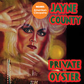 Play & Download Amerikan Cleopatra/Private Oyster by Jayne County | Napster
