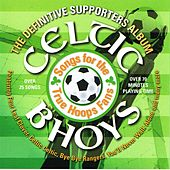 The Definitive Supporters Album by Celtic Bhoys