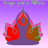 Yoga para Niños – Canciones Relajantes de Música Suave para Posturas de Yoga para Niños, Sonidos de Animales y de la Naturaleza para Imitar con los Niños de Various Artists
