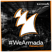 Play & Download #WeArmada 2017 - February by Various Artists | Napster