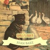 Wallflower by Joan Baez