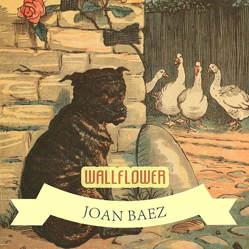 Wallflower by Joan Baez