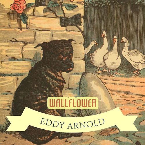 Wallflower by Eddy Arnold
