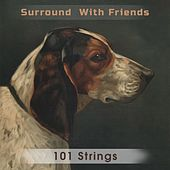 Surround With Friends von 101 Strings Orchestra