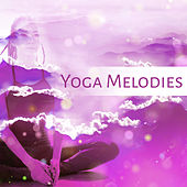 Play & Download Yoga Melodies – Deep Nature Sounds for Meditate, Meditation Music, Yoga Backround Music, Helpful for Mindfulness Practice by Yoga Tribe | Napster