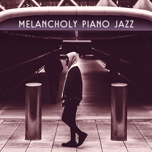 Play & Download Melancholy Piano Jazz – Jazz for Rainy Day, Instrumental Songs, Relaxed Piano by Jazz for A Rainy Day | Napster