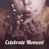 Play & Download Celebrate Moment – Restaurant Jazz Music, Deep Relaxation, Smooth Jazz, Instrumental Piano Music, Dinner for Lovers by Restaurant Music Songs | Napster
