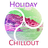 Play & Download Holiday & Chillout – Relaxation Sounds, Pure Waves, Summertime, Total Chillout on the Beach, Sunrise by Chillout Lounge | Napster