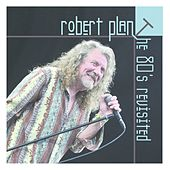 The 80's Revisited by Robert Plant