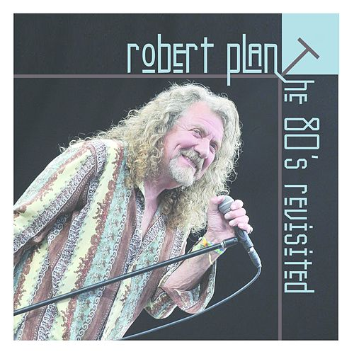 Play & Download The 80's Revisited by Robert Plant | Napster