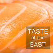 Taste of the East - Traditional Zen Japanese and Chinese Tracks for Meditation Backgrounds by Asian Music Academy