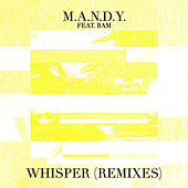 Play & Download Whisper (Remixes) by M.A.N.D.Y. | Napster