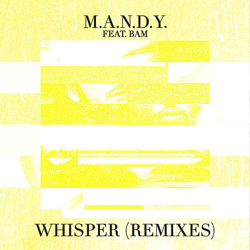 Whisper (Remixes) by M.A.N.D.Y.