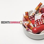 Commas & Zeros by Deez Nuts