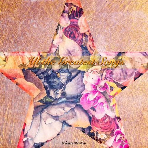 All the Greatest Songs von Coleman Hawkins