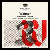 Play & Download Wagner: Overtures and Preludes by Staatskapelle Dresden | Napster