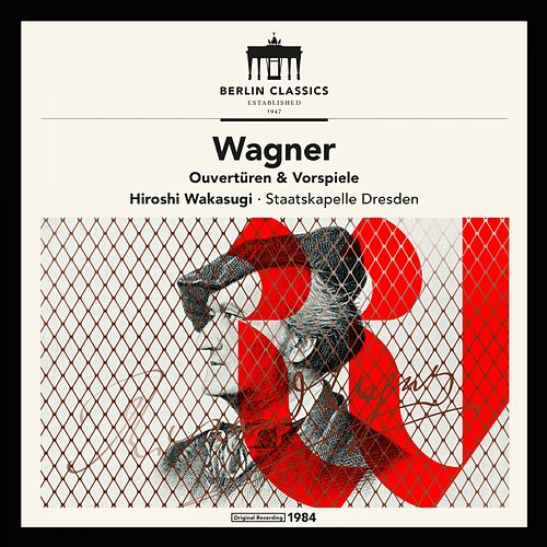 Wagner: Overtures and Preludes by Staatskapelle Dresden