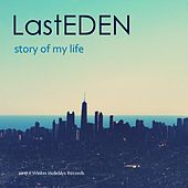 Story of My Life by LastEDEN