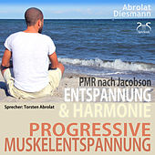 Play & Download Progressive Muskelentspannung nach Jacobson - PMR - Entspannung & Harmonie by Torsten Abrolat | Napster