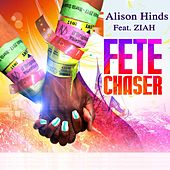 Fete Chaser (feat. Ziah) by Alison Hinds