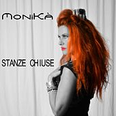 Play & Download Stanze chiuse by Monika | Napster