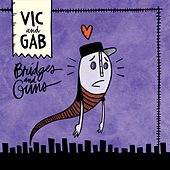 Play & Download Bridges and Guns by Vic and Gab | Napster