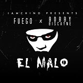 Play & Download El Malo (feat. Bobby Biscayne & Iamchino) by Fuego | Napster