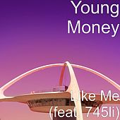 Play & Download Like Me (feat. 745li) by Young Money | Napster