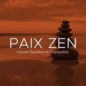 Paix Zen: Cette Playlist propose des Sons les plus Paisibles et des Mélodies Relaxantes vous permettant de calmer votre Esprit et de trouver Équilibre et Tranquillité. by Various Artists