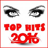 Top Hits 2016 [Remastered] (Remastered) by Various Artists