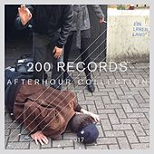 Play & Download 200 Records Afterhour Collection by Various Artists | Napster