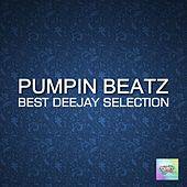 Play & Download Pumpin Beatz: Best Deejay Selection by Various Artists | Napster