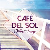Café Del Sol: Chillout Lounge by Various Artists