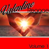 Play & Download Valentine Reggae Volume 1 by Various Artists | Napster