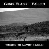 Play & Download Fallen (Tribute to LaVoy Finicum) by Chris Black | Napster