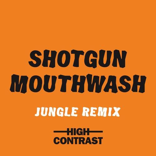 Shotgun Mouthwash (Jungle Remix) von High Contrast