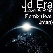 Love & Pain Remix (feat. Jmsn) by JD Era