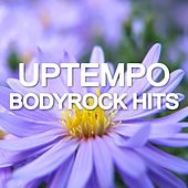 Play & Download Uptempo Bodyrock Hits by Various Artists | Napster