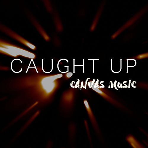 Play & Download Caught Up by Canvas Music | Napster