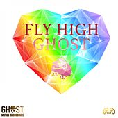 Play & Download Fly High by Ghost | Napster