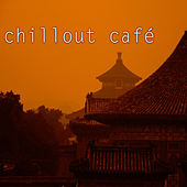 Chillout Café - Buddha Lounge Music Club for Cocktail Bar Deluxe Edition by Various Artists