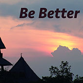 Be Better von Various Artists
