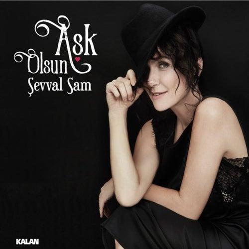 Play & Download Aşk Olsun by Şevval Sam   Napster