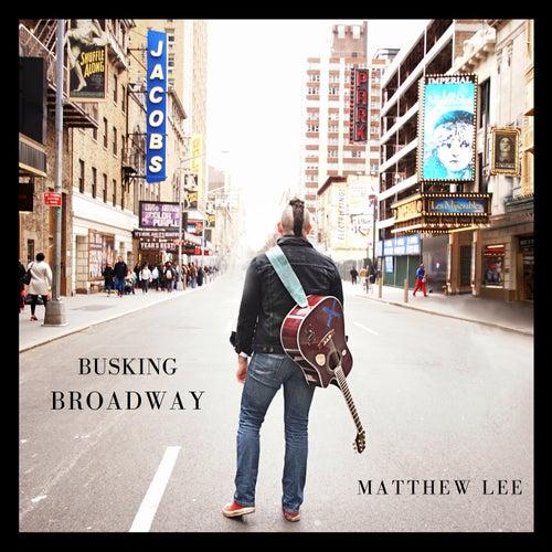 Busking Broadway by Matthew Lee