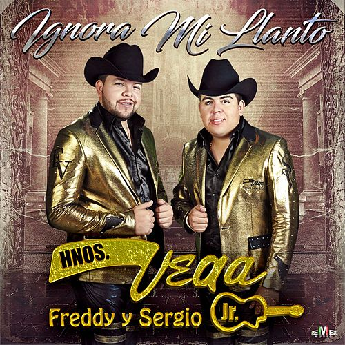 Play & Download Ignora Mi Llanto by Hermanos Vega JR | Napster