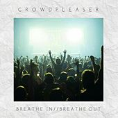 Breathe In / / Breathe Out by Crowdpleaser
